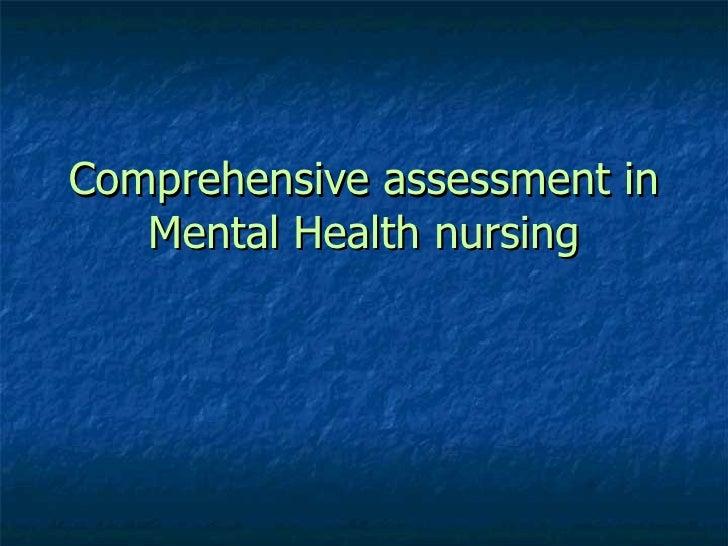 Comprehensive assessment in Mental Health nursing