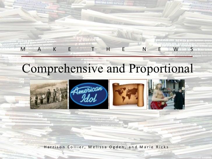 Comprehensive and Proportional M  A  K  E  T  H  E  N  E  W  S H a r r i s o n  C o l l i e r ,  M e l i s s a  O g d e n ...