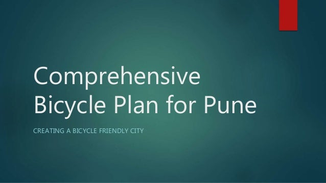 Comprehensive Bicycle Plan for Pune CREATING A BICYCLE FRIENDLY CITY