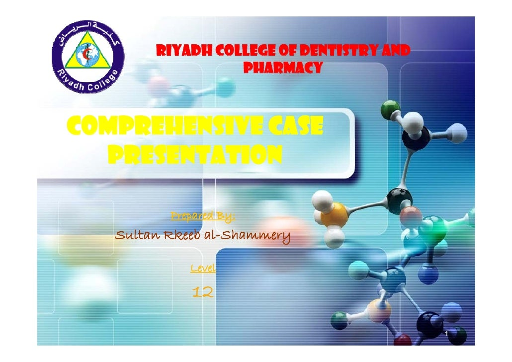 LOGO        RIYADH COLLEGE OF DENTISTRY AND                       PHARMACY    Comprehensive Case   Presentation           ...