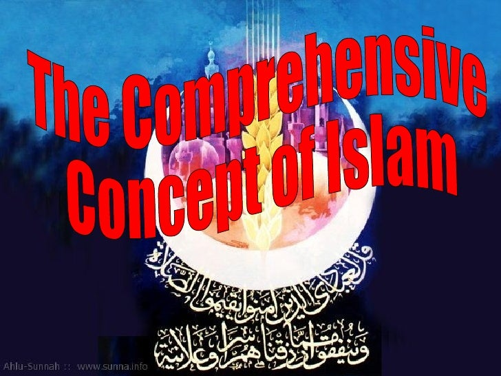 The Comprehensive Concept of Islam
