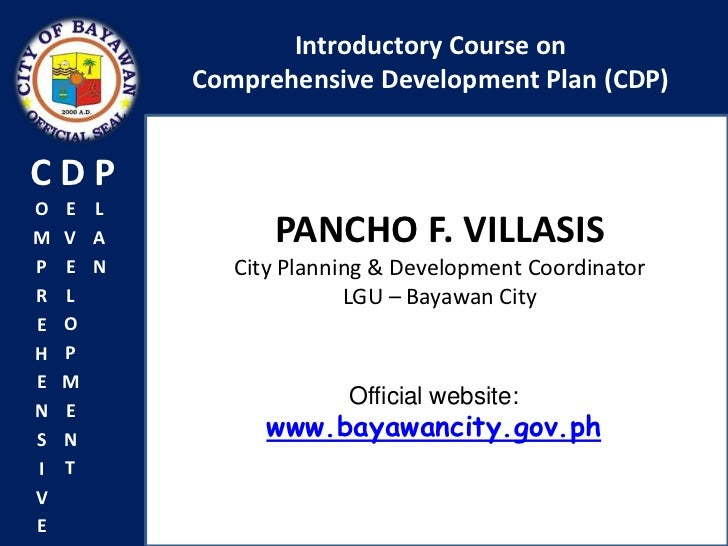 Introductory Course on          Comprehensive Development Plan (CDP)CDPO   E LM   V A         PANCHO F. VILLASISP   E N   ...