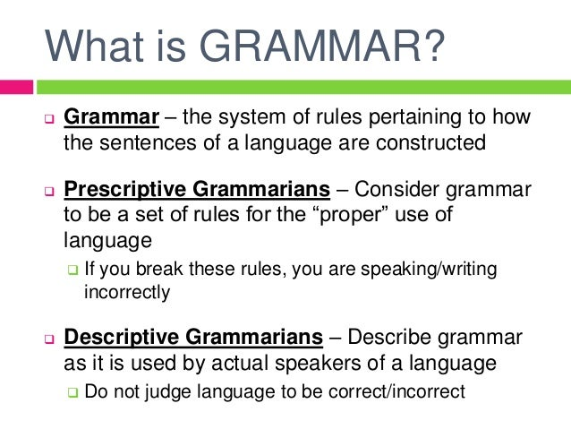do not teach me english grammar The role of grammar in improving student's writing by what strategies can teachers use to teach grammar in the context r j (1962) an experimental inquiry into the functions and value of formal grammar in the teaching of written english to children aged twelve to.