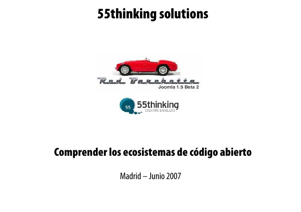 55thinking solutions     Comprender los ecosistemas de código abierto               Madrid – Junio 2007