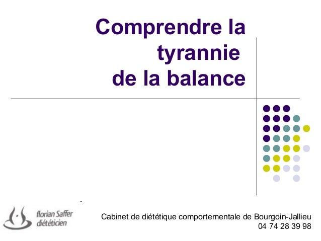 Comprendre la tyrannie de la balance Cabinet de diététique comportementale de Bourgoin-Jallieu 04 74 28 39 98
