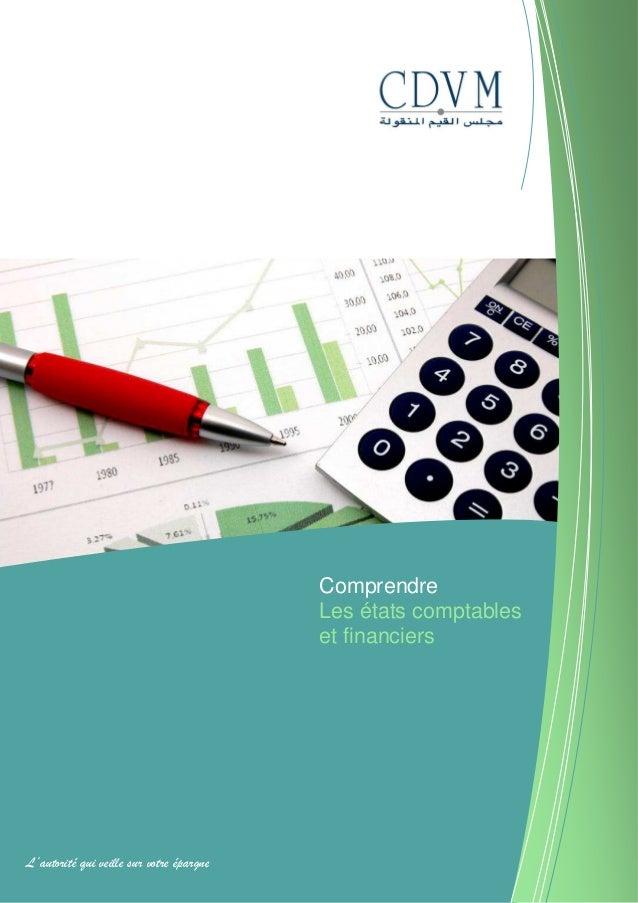 Comprendre Les états comptables et financiers L'autorité qui veille sur votre épargne
