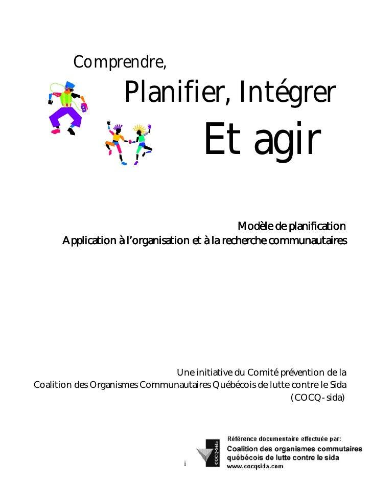 Comprendre,                      Planifier, Intégrer                                        Et agir                       ...