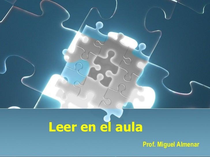 Leer en el aula Prof. Miguel Almenar