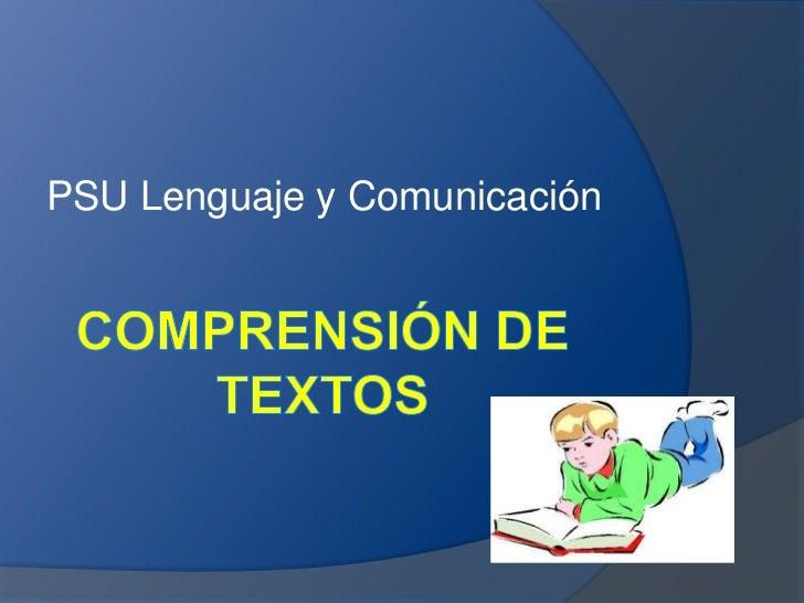 Comprensión de Textos<br />PSU Lenguaje y Comunicación<br />