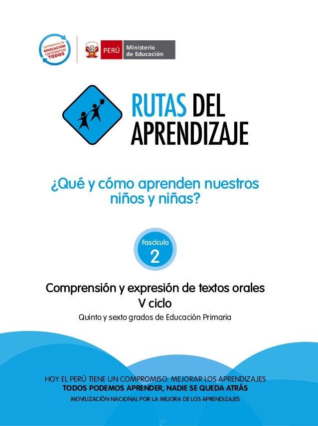 A TODOS PODEMOS APRENDER, NADIE SE QUEDA ATRÁS ¿Qué y cómo aprenden nuestros niños y niñas? Hoy el Perú tiene un comPromis...