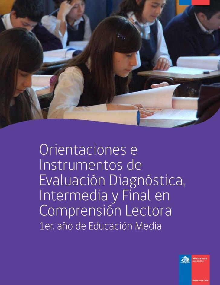 Orientaciones e Instrumentos de Evaluación Diagnóstica,       Intermedia y Final en Comprensión Lectora              1er. ...