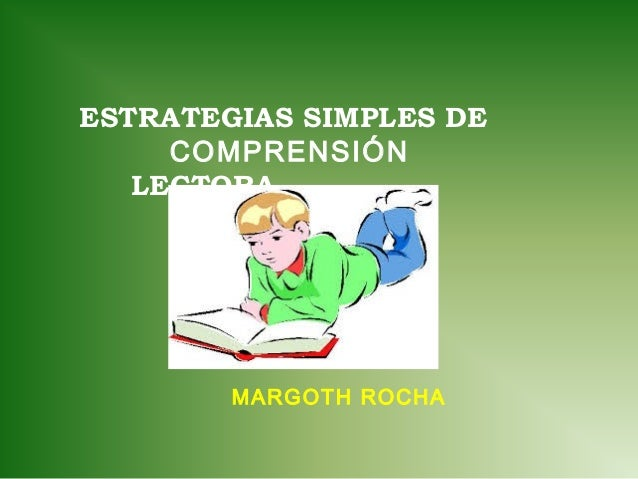 ESTRATEGIAS SIMPLES DE COMPRENSIÓN LECTORA  MARGOTH ROCHA