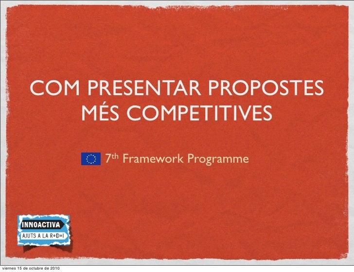 COM PRESENTAR PROPOSTES                 MÉS COMPETITIVES                                 7th Framework Programme     viern...