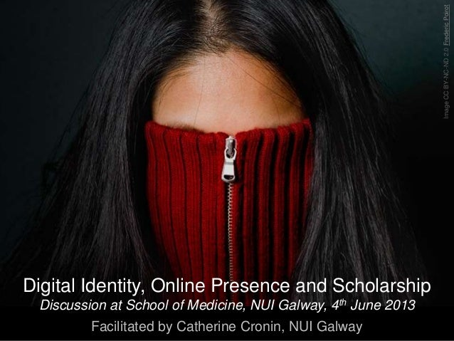 ImageCCBY-NC-ND2.0FredericPoirotDigital Identity, Online Presence and ScholarshipDiscussion at School of Medicine, NUI Gal...