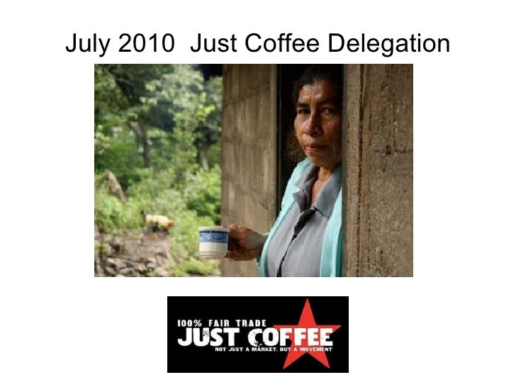 July 2010  Just Coffee Delegation
