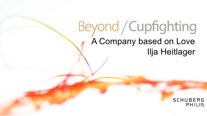 Beyond Cupfighting - A company based on Love