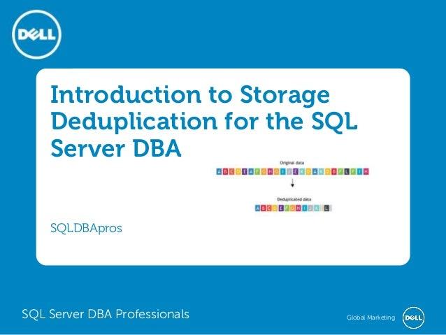 Introduction to Storage Deduplication for the SQL Server DBA SQLDBApros  SQL Server DBA Professionals  Global Marketing