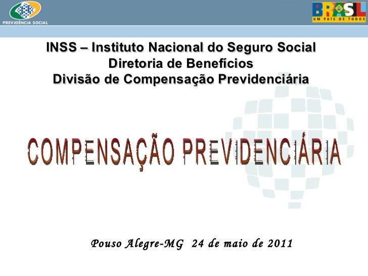 INSS – Instituto Nacional do Seguro Social Diretoria de Benefícios Divisão de Compensação Previdenciária Pouso Alegre-MG  ...