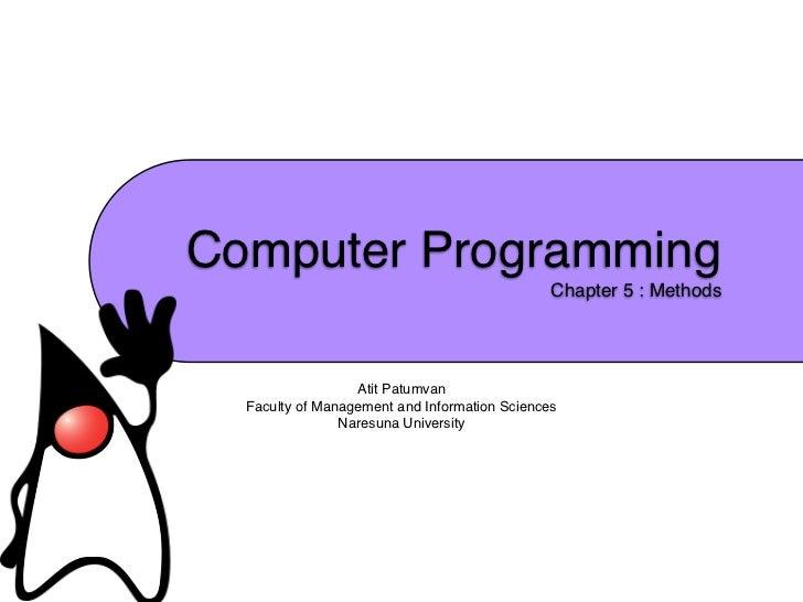 Computer Programming                                               Chapter 5 : Methods                  Atit Patumvan  Fac...