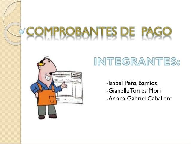 -Isabel Peña Barrios -GianellaTorres Mori -Ariana Gabriel Caballero