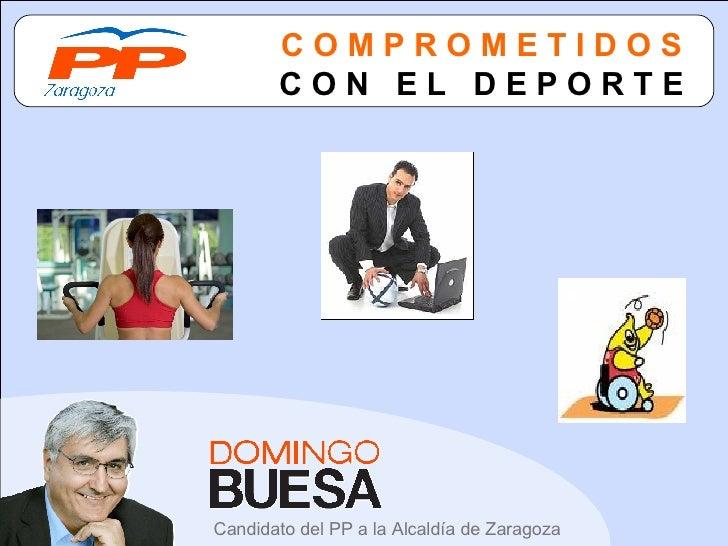 C O M P R O M E T I D O S C O N  E L  D E P O R T E Candidato del PP a la Alcaldía de Zaragoza