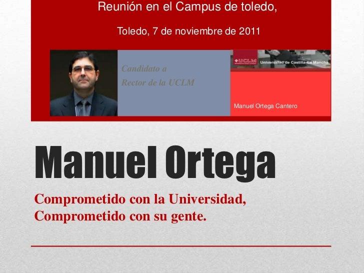 Reunión en el Campus de toledo,            Toledo, 7 de noviembre de 2011             Candidato a             Rector de la...