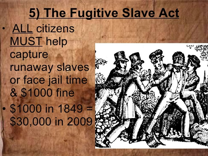 fugitive slave act 1850 The fugitive slave act of 1850 was an inclusion into the compromise of 1850 in order to appease southern states learn how the act impacted runaway.