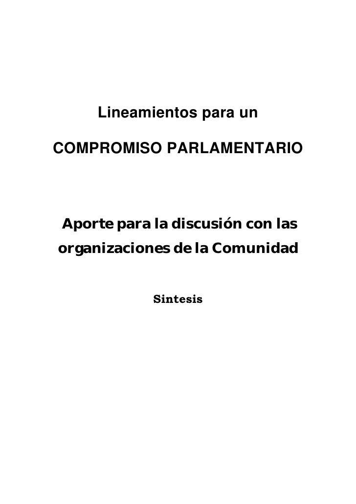 Lineamientos para unCOMPROMISO PARLAMENTARIOAporte para la discusión con lasorganizaciones de la Comunidad            Sint...