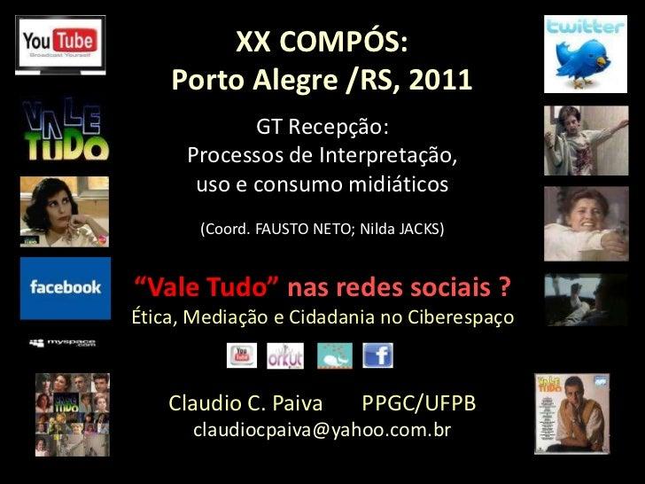 XX COMPÓS: Porto Alegre /RS, 2011<br />GT Recepção: <br />Processos de Interpretação, <br />uso e consumo midiáticos <br /...