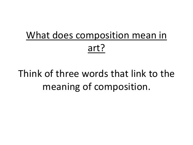 Composition, what does it mean?