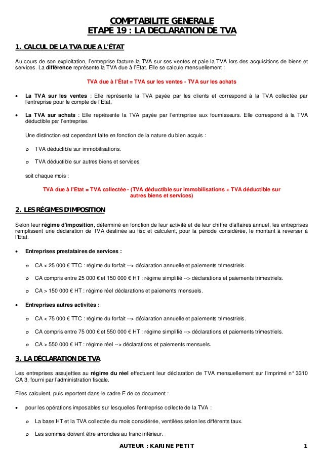 COMPTABILITE GENERALE ETAPE 19 : LA DECLARATION DE TVA 1. CALCUL DE LA TVA DUE A L'ÉTAT Au cours de son exploitation, l'en...