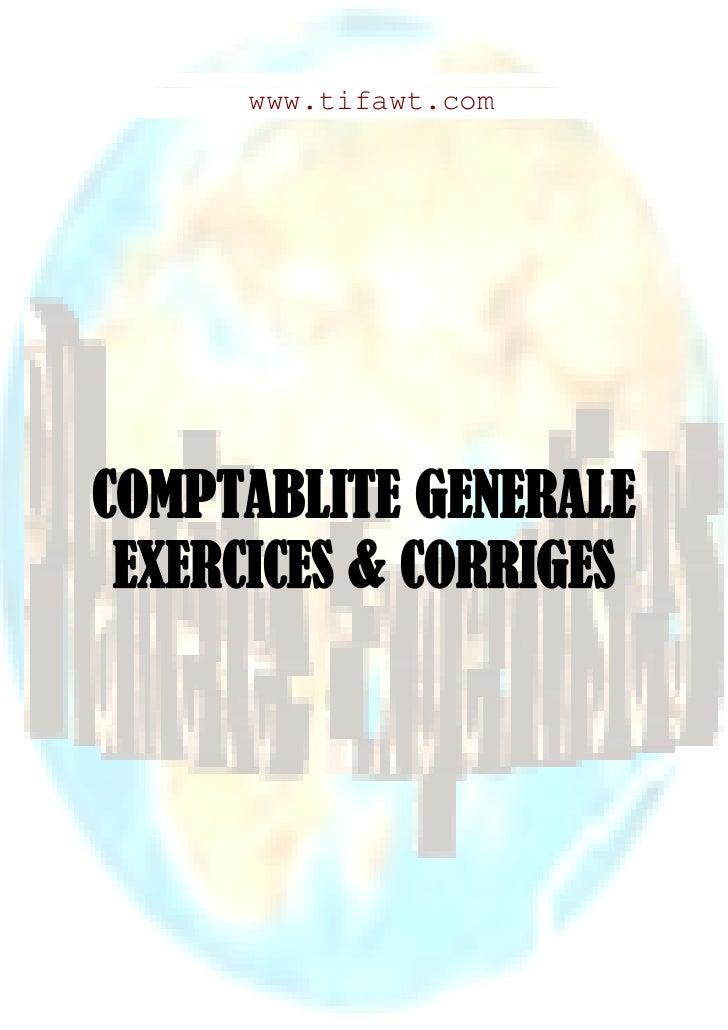 www.tifawt.comCOMPTABLITE GENERALE EXERCICES & CORRIGES