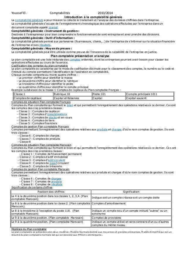 Youssef El. Comptabilités 2013/2014  Introduction à la comptabilité générale  La comptabilité générale a pour mission la c...