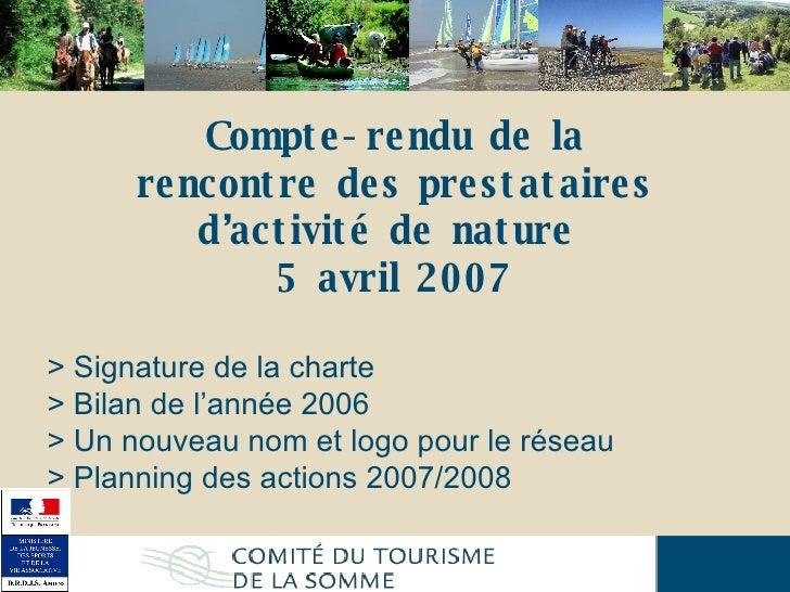 Compte-rendu de la rencontre des prestataires d'activité de nature  5 avril 2007 > Signature de la charte  > Bilan de l'an...