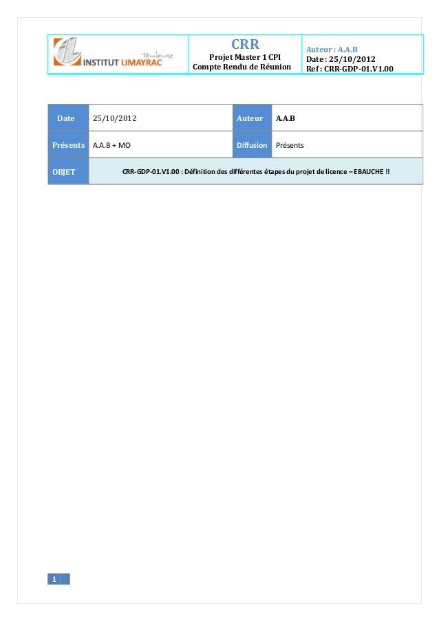 CRR Projet Master 1 CPI Compte Rendu de Réunion Auteur : A.A.B Date : 25/10/2012 Ref : CRR-GDP-01.V1.00 1 Date 25/10/2012 ...