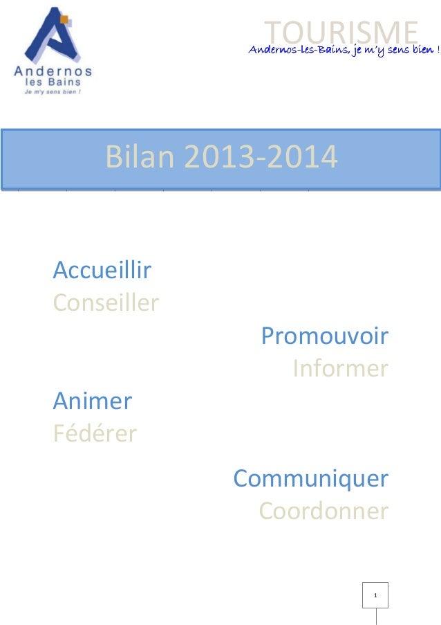 TOURISME  Andernos-lesAndernos-les-Bains, je m'y sens bien !  Bilan 2013-2014 Accueillir Conseiller Promouvoir Informer An...