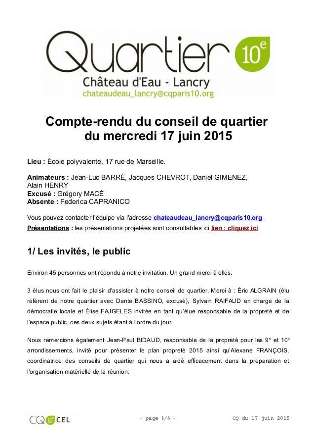 Compte-rendu du conseil de quartier du mercredi 17 juin 2015 Lieu : École polyvalente, 17 rue de Marseille. Animateurs : J...