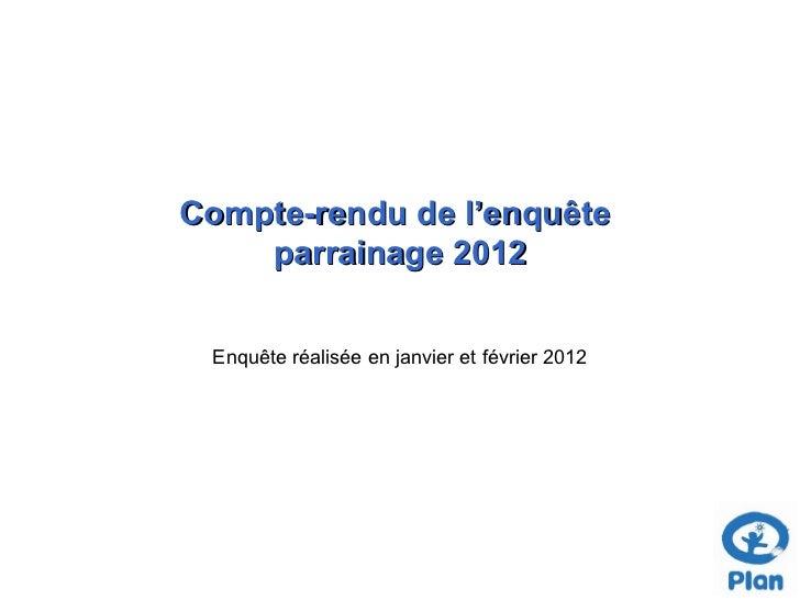 Compte-rendu de l'enquête    parrainage 2012 Enquête réalisée en janvier et février 2012