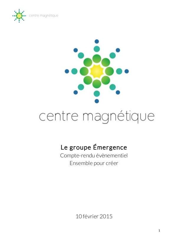 1   Le groupe Émergence Compte-rendu évènementiel Ensemble pour créer 10 février 2015