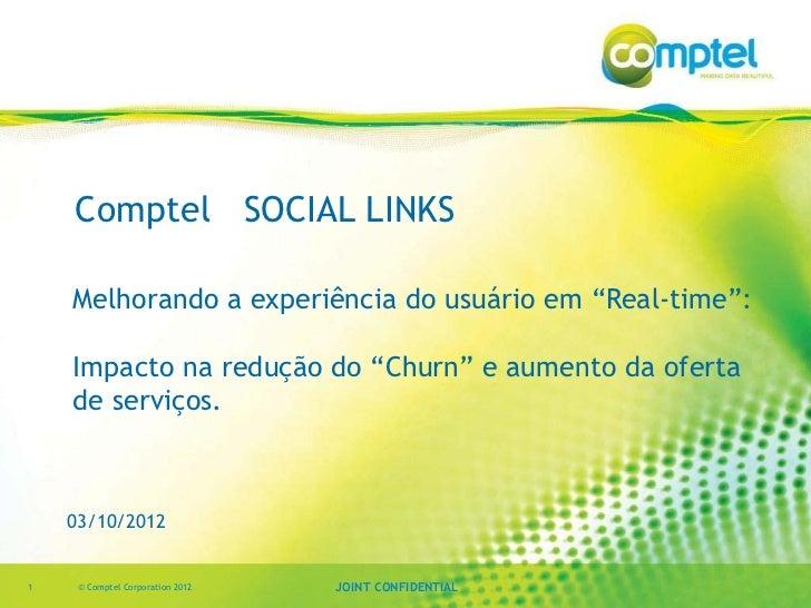 """Comptel SOCIAL LINKS    Melhorando a experiência do usuário em """"Real-time"""":    Impacto na redução do """"Churn"""" e aumento da ..."""