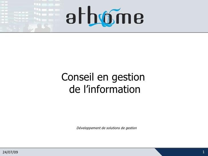 Conseil en gestion  de l'information Développement de solutions de gestion 24/07/09