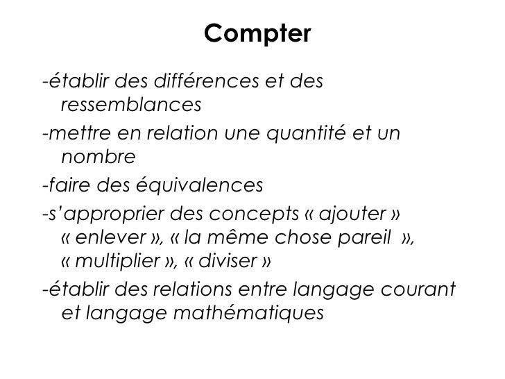 Compter-établir des différences et des   ressemblances-mettre en relation une quantité et un   nombre-faire des équivalenc...