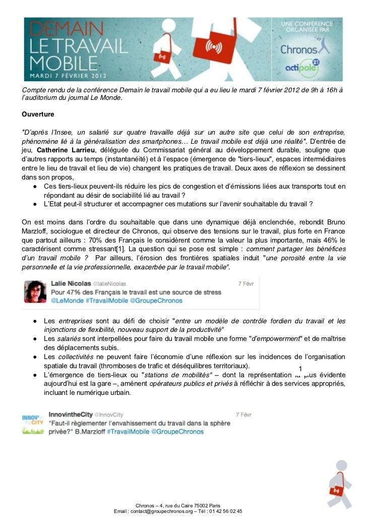 Compte rendu de la conférence Demain le travail mobile qui a eu lieu le mardi 7 février 2012 de 9h à 16h àl'auditorium du ...