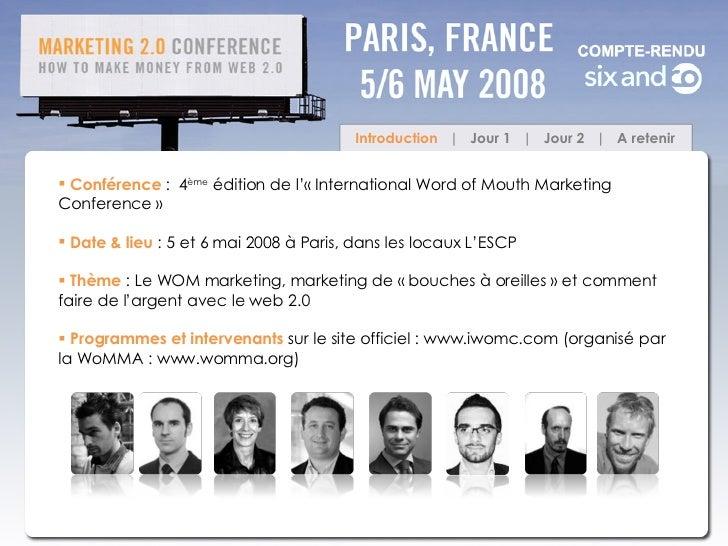 Introduction   |  Jour 1  |  Jour 2  |  A retenir <ul><li>Conférence  : 4 ème  édition de l'«International Word of Mouth...