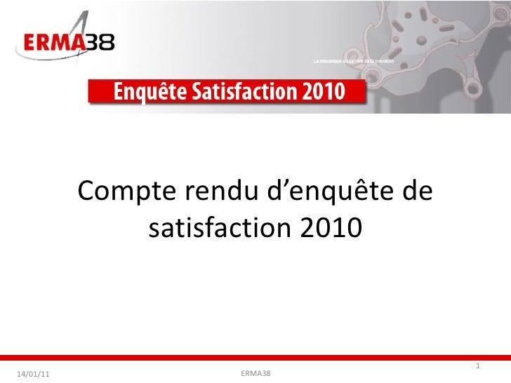 Compte rendu d'enquête de satisfaction 2010 14/01/11 ERMA38