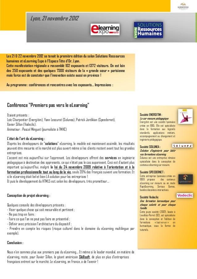 Lyon, 21 novembre 2012Les 21 & 22 novembre 2012 se tenait la première édition du salon Solutions Ressourceshumaines et eLe...
