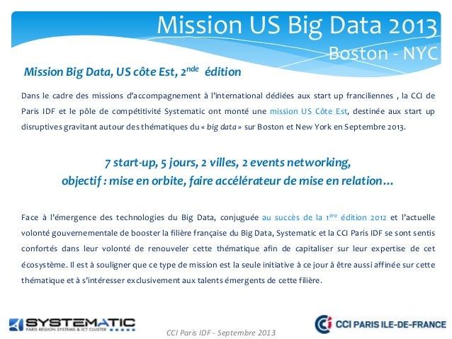 Mission US Big Data 2013 Boston - NYC Mission Big Data, US côte Est, 2nde édition Dans le cadre des missions d'accompagnem...