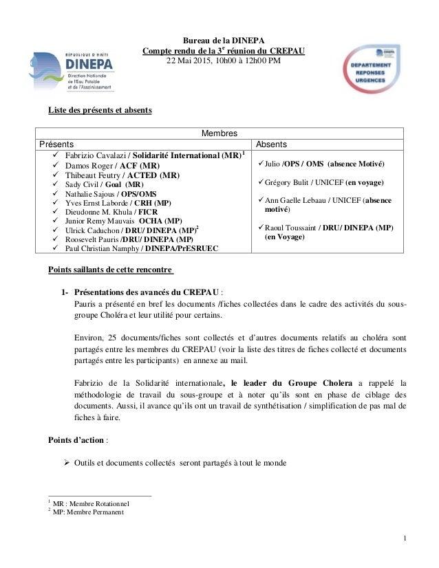1 Bureau de la DINEPA Compte rendu de la 3e réunion du CREPAU 22 Mai 2015, 10h00 à 12h00 PM Liste des présents et absents ...