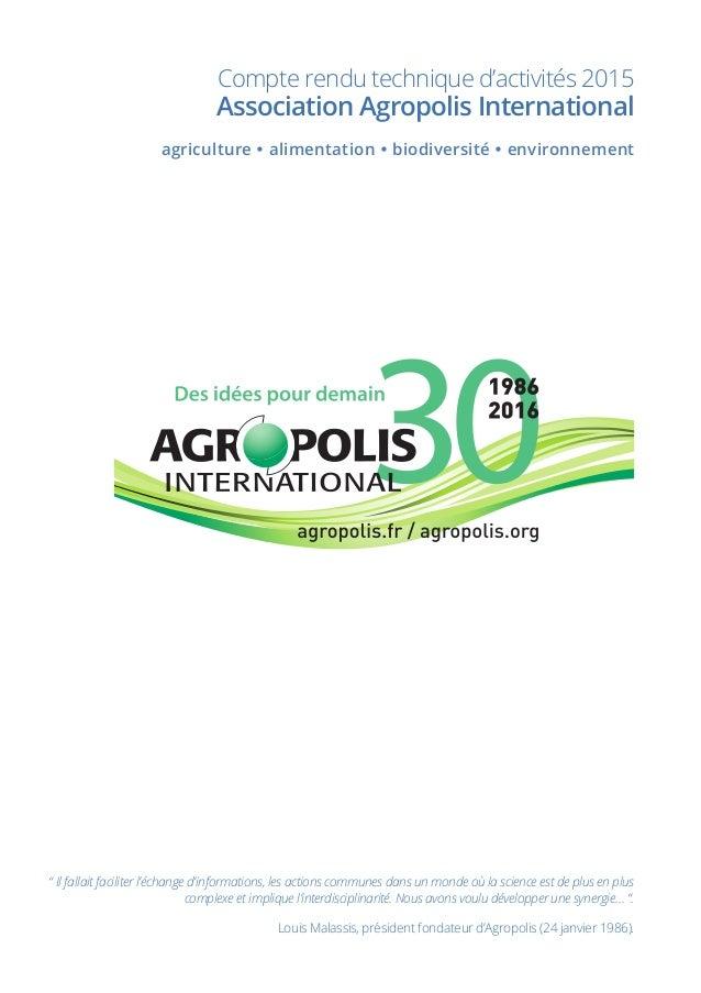 Compte rendu technique d'activités 2015 Association Agropolis International agriculture  alimentation  biodiversité  en...