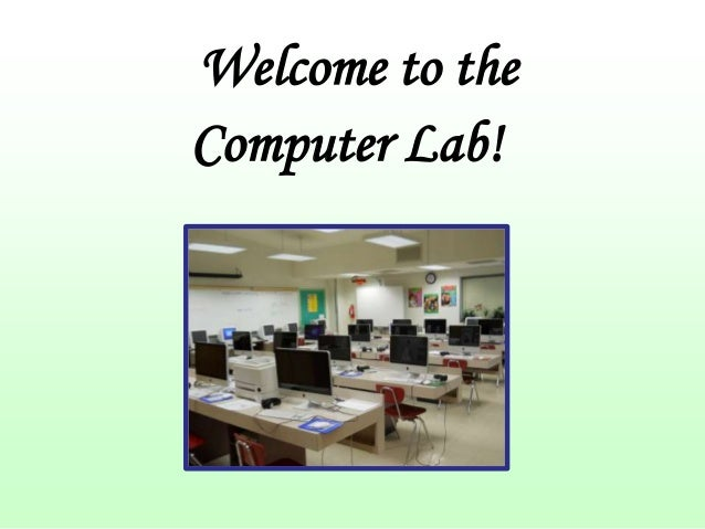 Welcome to theComputer Lab!